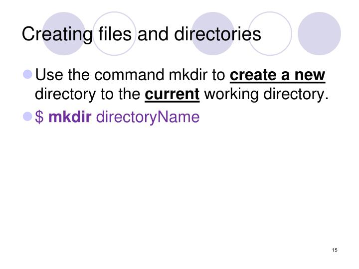 Creating files and directories