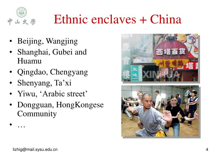 Ethnic enclaves + China