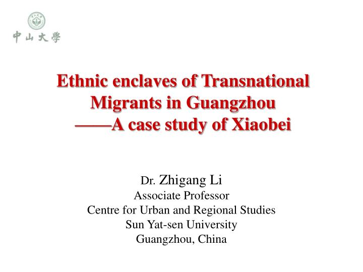Ethnic enclaves of transnational migrants in guangzhou a case study of xiaobei