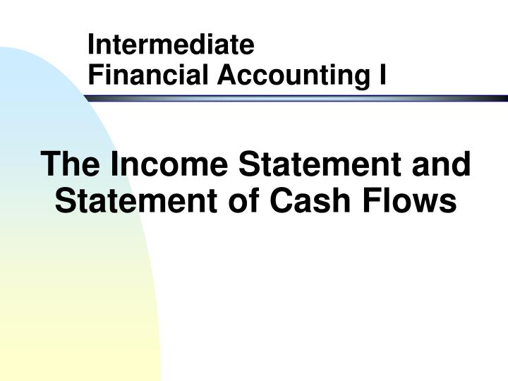 the income statement and statement of cash flows n.