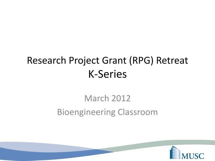 research project grant rpg retreat k series n.