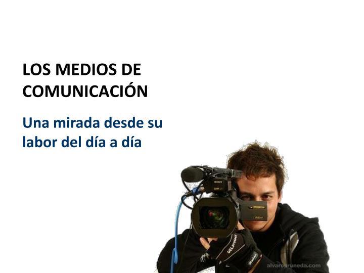 Los medios de comunicaci n