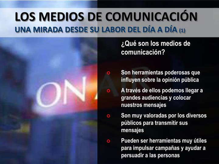 Los medios de comunicaci n una mirada desde su labor del d a a d a 1