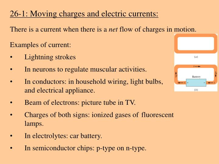 26-1: Moving charges and electric currents:
