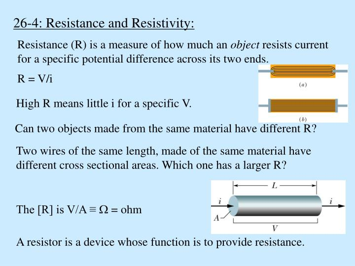 26-4: Resistance and Resistivity: