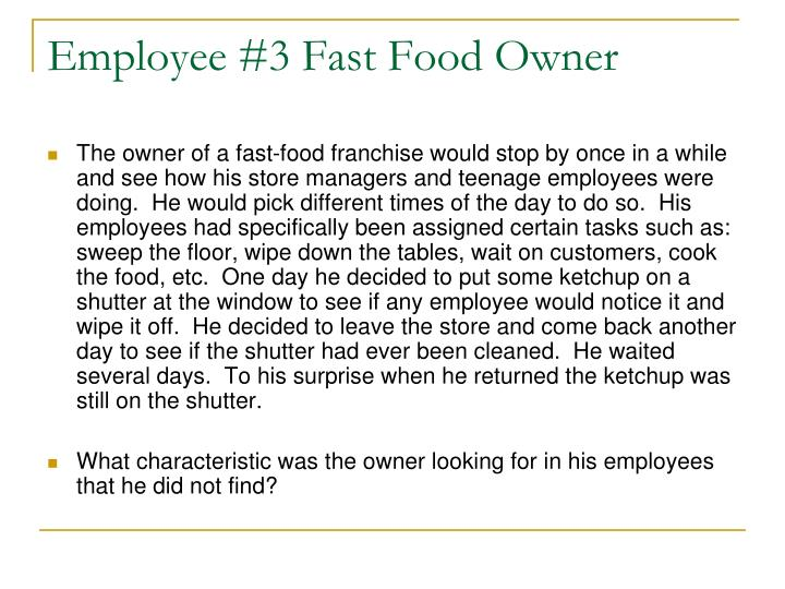 Employee #3 Fast Food Owner