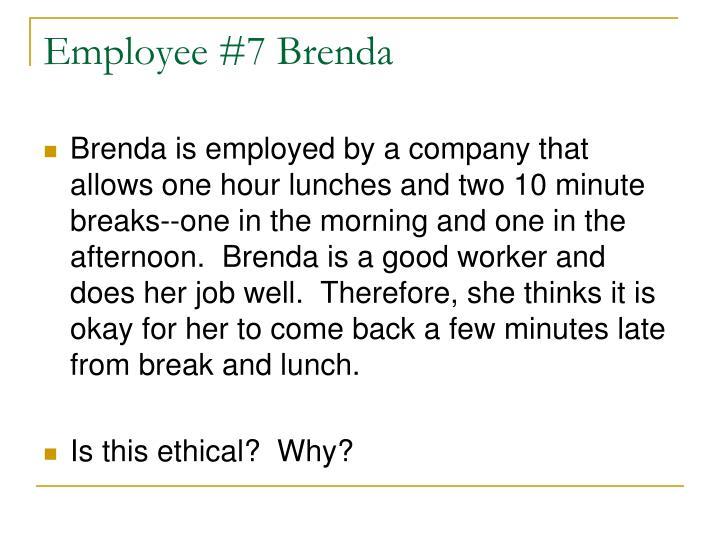 Employee #7 Brenda