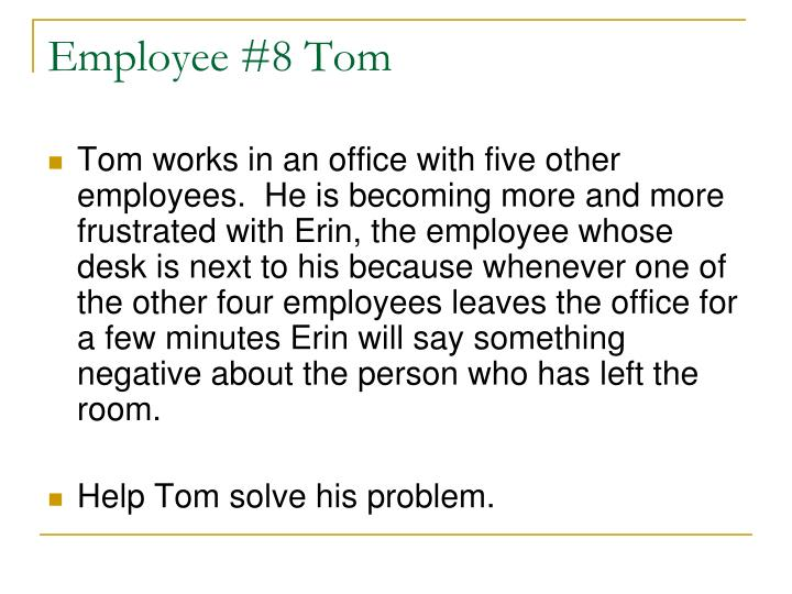Employee #8 Tom