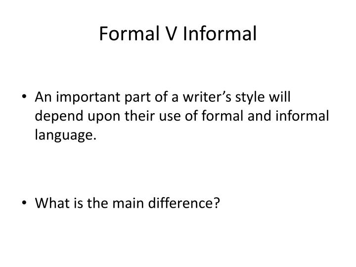 Formal V Informal