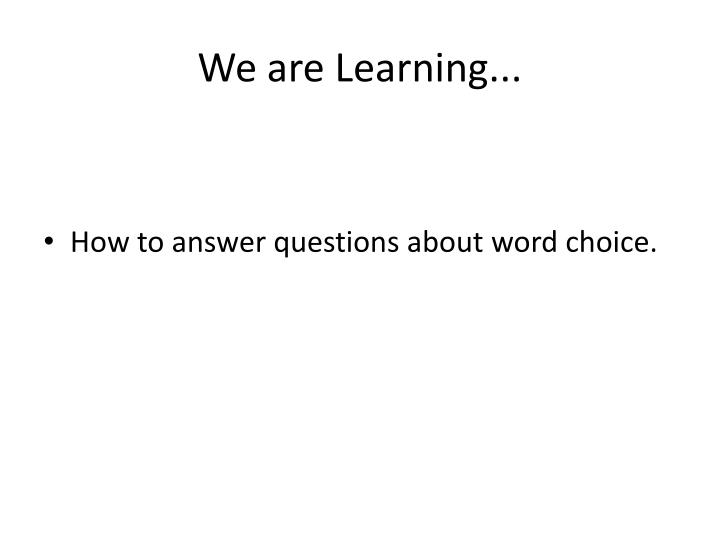 We are learning