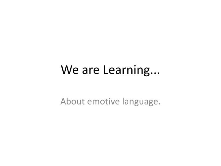We are Learning...