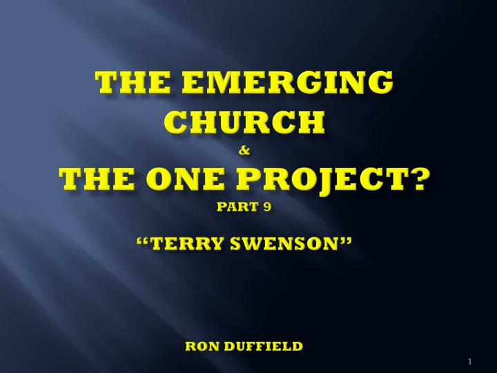 The emerging church the one project part 9 terry swenson ron duffield