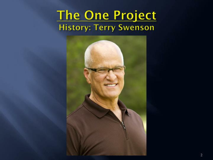 The one project history terry swenson
