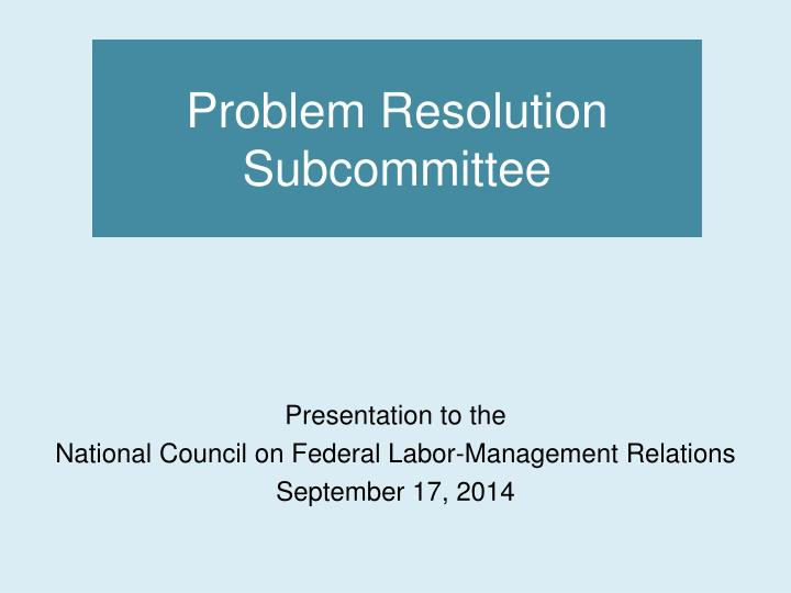 problem resolution subcommittee n.