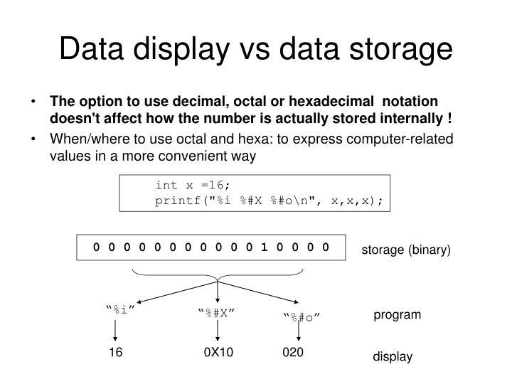Data display vs data storage