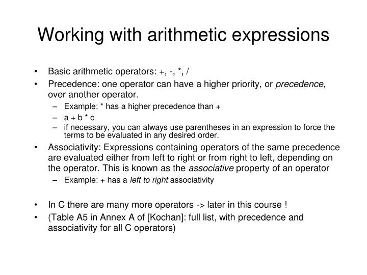 Basic arithmetic operators: +, -, *, /