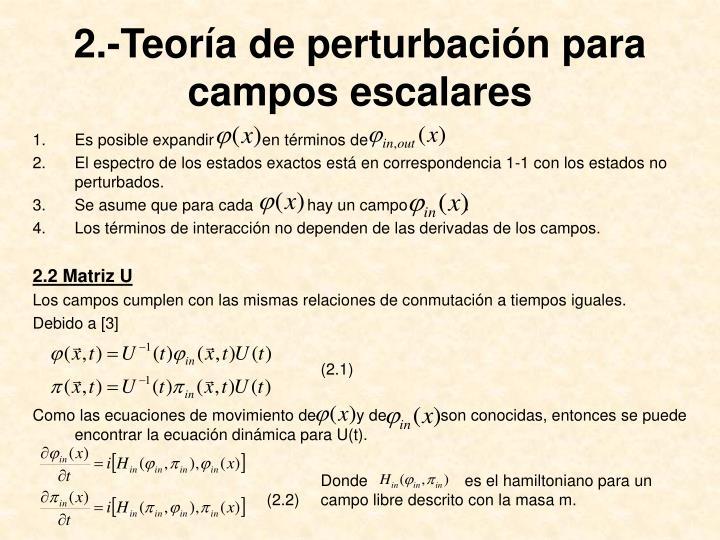 2.-Teoría de perturbación para campos escalares