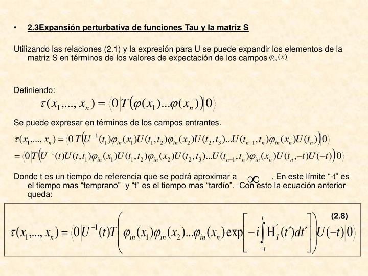 2.3Expansión perturbativa de funciones Tau y la matriz S