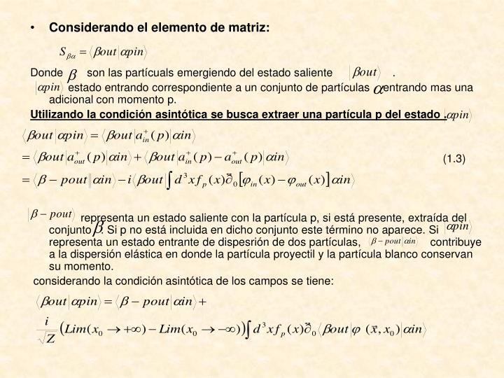 Considerando el elemento de matriz: