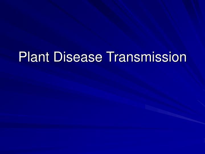 Plant Disease Transmission