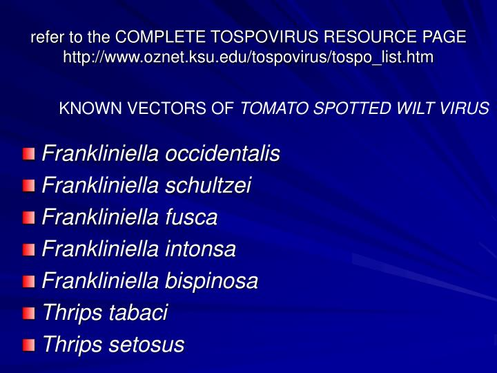 refer to the COMPLETE TOSPOVIRUS RESOURCE PAGE