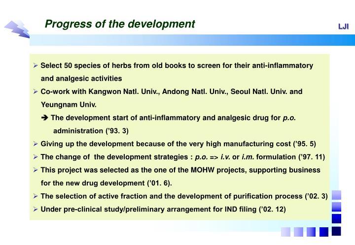 Progress of the development
