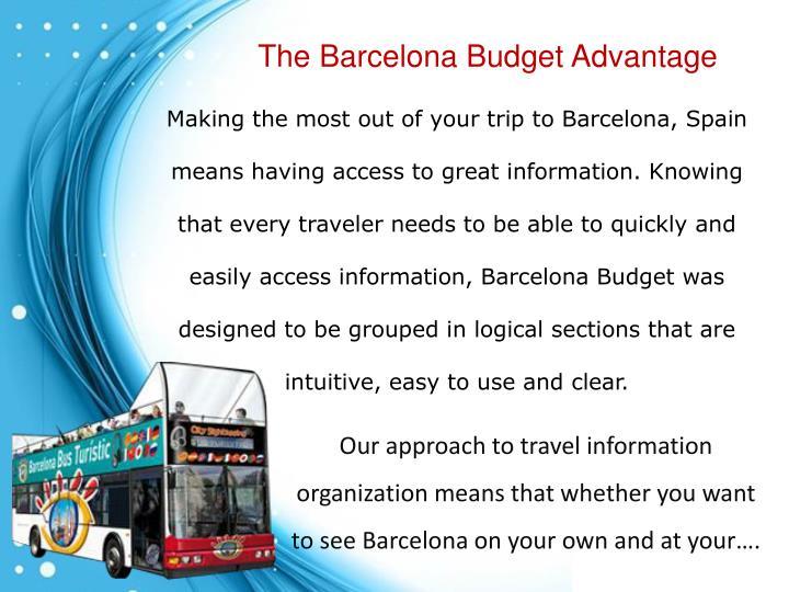 The Barcelona Budget Advantage