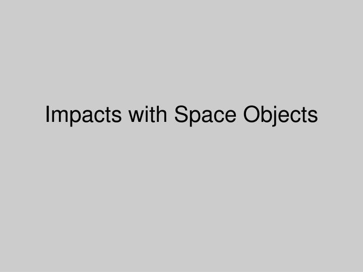 impacts with space objects n.