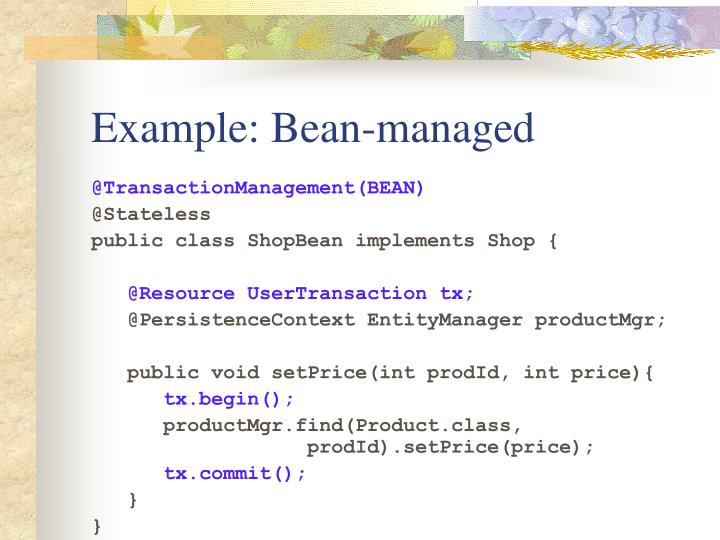 Example: Bean-managed