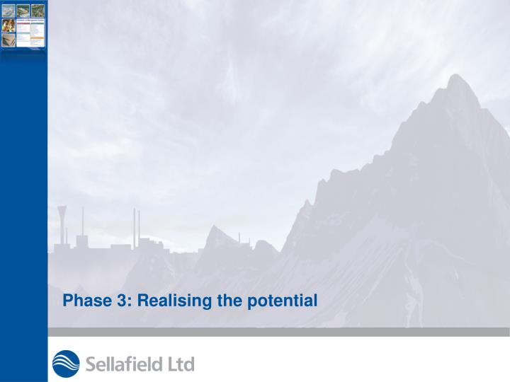 Phase 3: Realising the potential