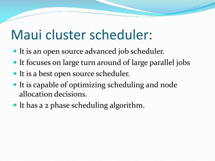 Maui cluster scheduler: