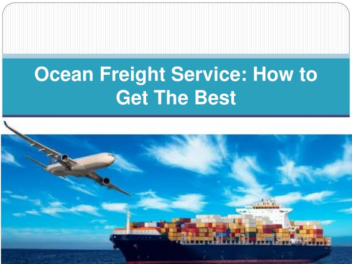 ocean freight service how to get the best n.
