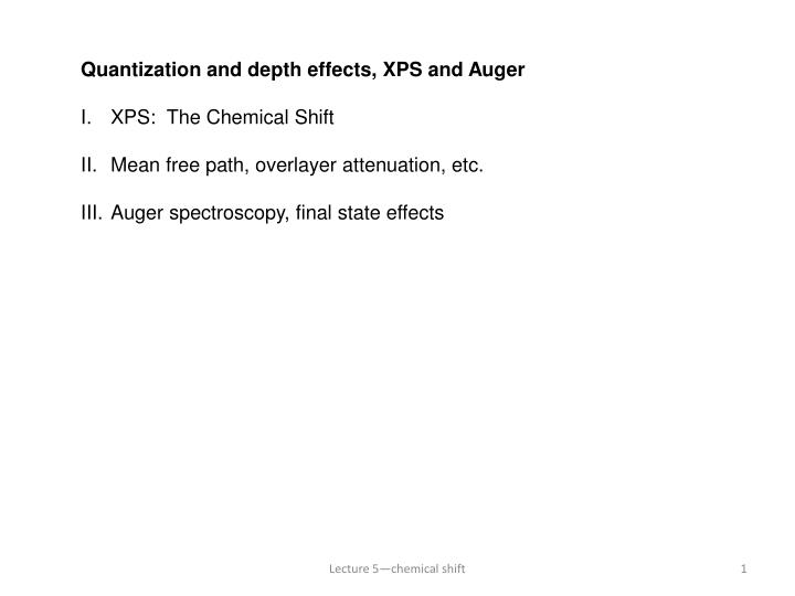 Quantization and depth effects, XPS and Auger