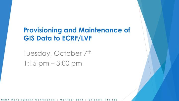 Provisioning and maintenance of gis data to ecrf lvf