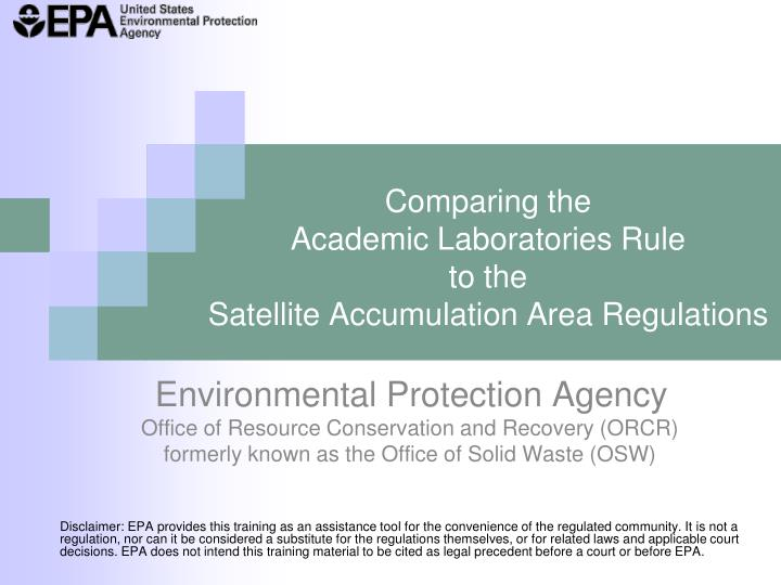 Comparing the academic laboratories rule to the satellite accumulation area regulations