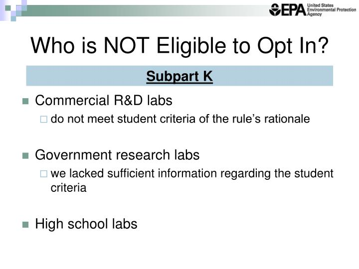 Who is NOT Eligible to Opt In?
