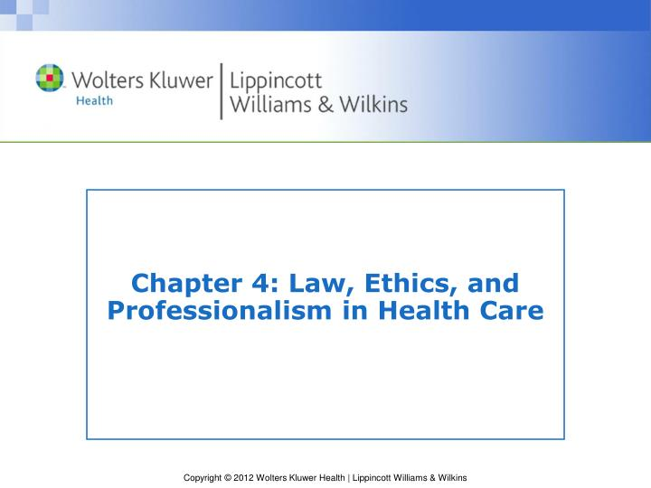 chapter 4 law ethics and professionalism in health care n.