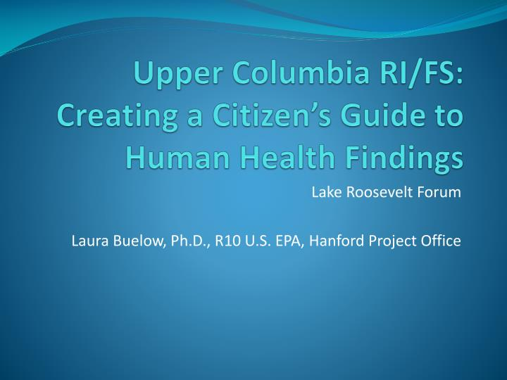 PPT - Upper Columbia RI/FS: Creating a Citizen's Guide to ...