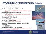 waas stc aircraft may 2013 estimate