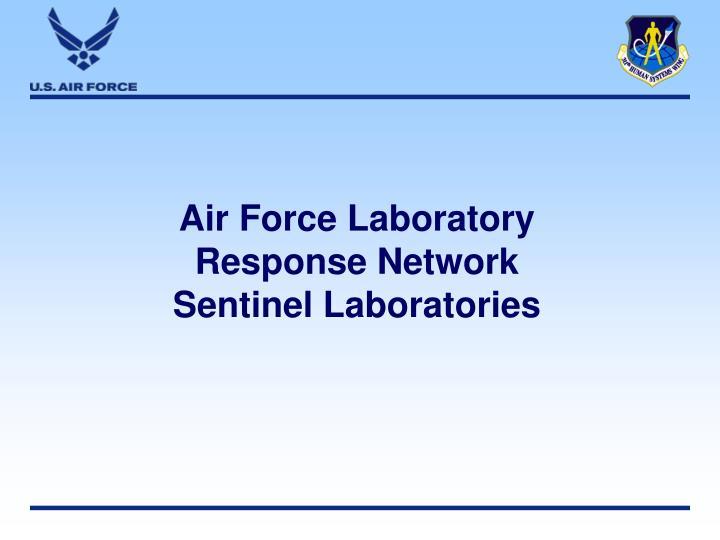 Air Force Laboratory Response Network Sentinel Laboratories