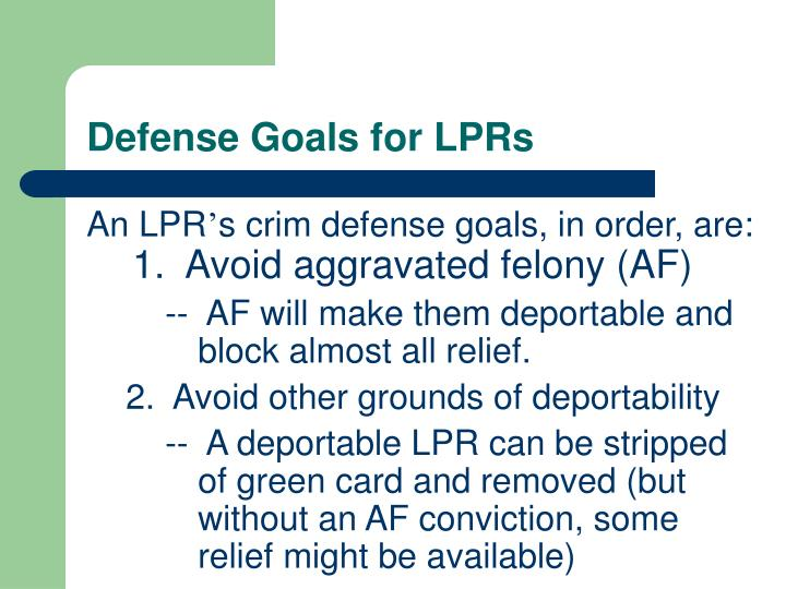 Defense Goals for LPRs