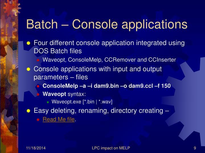 Batch – Console applications