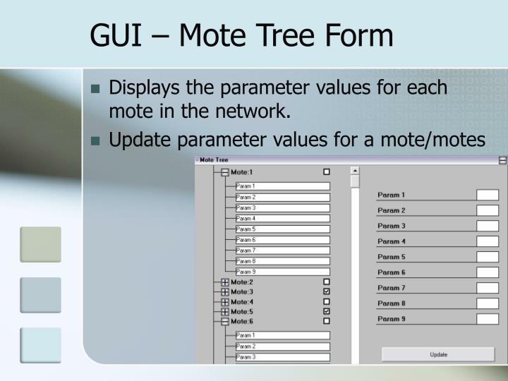 GUI – Mote Tree Form