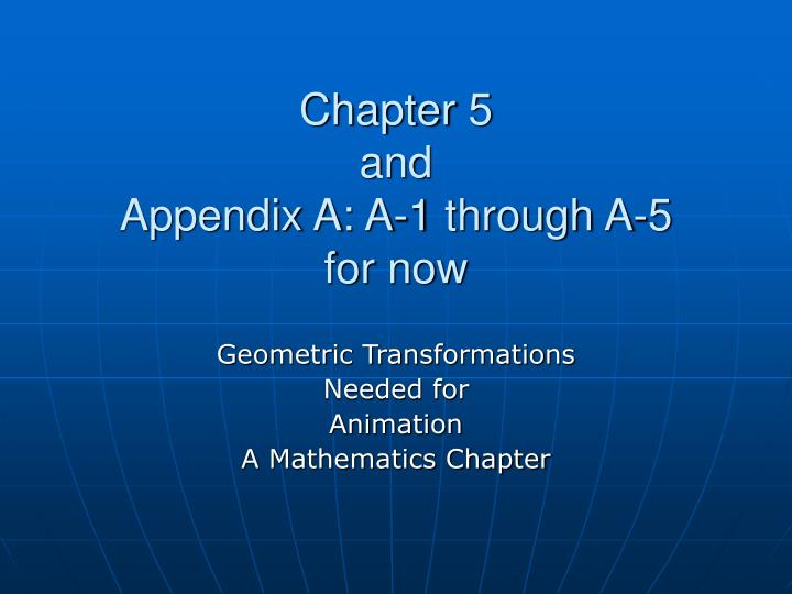 chapter 5 and appendix a a 1 through a 5 for now n.