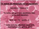 to solve an absolute value equation