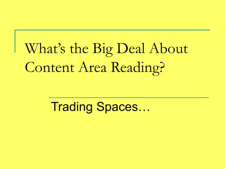 What's the Big Deal About Content Area Reading?