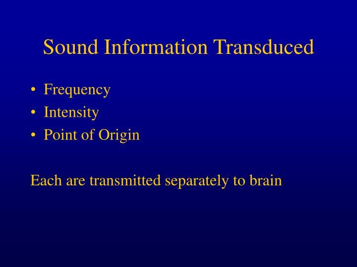 Sound Information Transduced