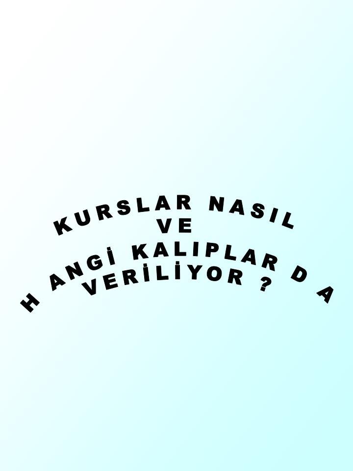 KURSLAR NASIL