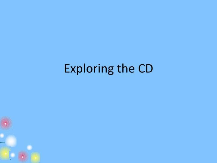 Exploring the CD