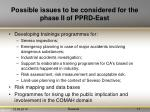 possible issues to be considered for the phase ii of pprd east1